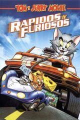 Tom y Jerry: Rápidos y Furiosos