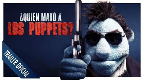 ¿Quién Mató a los Puppets? Trailer Oficial Doblado
