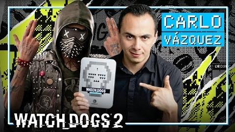 Watch Dogs 2 - Entrevista con Carlo Vázquez, la voz de Wrench