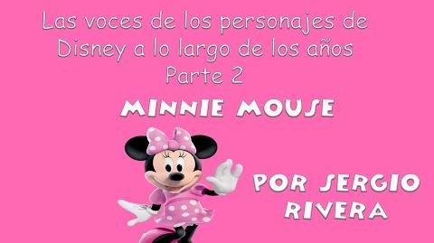Sergio Rivera - Las voces de Minnie Mouse