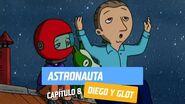 Capítulo 8- Astronauta - Diego y Glot - Temporada 2005