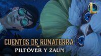 Cuentos de Runaterra Piltóver y Zaun ''El verdadero genio''