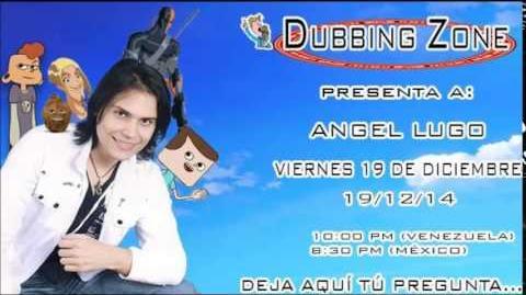Entrevista a Angel Lugo en Dubbing Zone