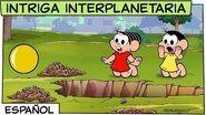 Intriga Interplanetária Mónica y sus Amigos
