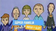 Capítulo 2- Súper Familia - Diego y Glot - Temporada 2005