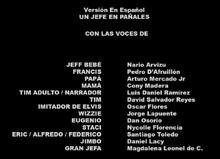 Un jefe en pañales Doblaje Latino Creditos 1