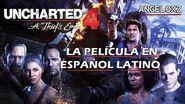 Uncharted 4 El Desenlace del Ladrón Pelicula Completa Español Latino AngeloXZ