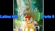 "Bambi 2 Latino ""Parte 6"" (HD)"
