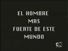 EL HOMBRE MÁS FUERTE DE ÉSTE MUNDO 2 - copia