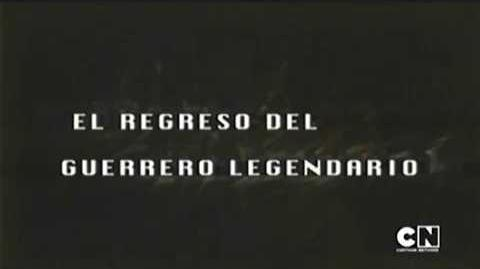 """""""El Regreso del Guerrero Legendario"""" intro (título en español)"""