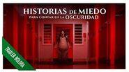 Historias De Miedo Para Contar En La Oscuridad 8 de Agosto Trailer doblado Bolivia