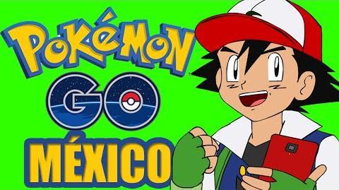 POKEMON GO MÉXICO - CAPÍTULO 1