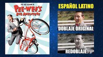La Gran Aventura de Pee-Wee -1985- Doblaje Original y Redoblaje - Español Latino - Comparación