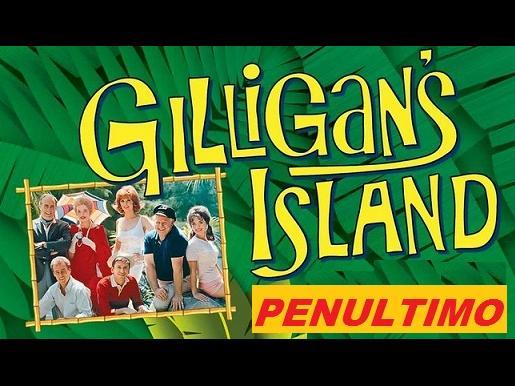 PENULTIMO CAPITULO. La isla de Gilligan