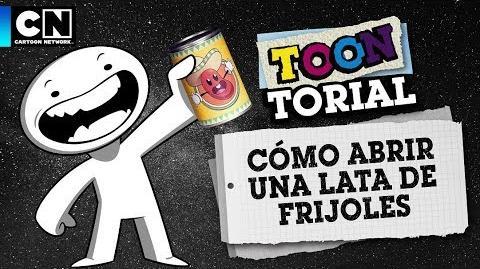Cómo abrir una lata de frijoles Toontorial Cartoon Network