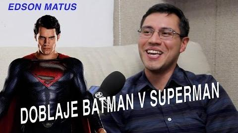 Doblaje Batman v Superman Edson Matus