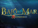 Bajo el Mar: Descendientes 2.5