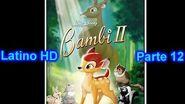 "Bambi 2 Latino ""Parte 12"" (HD)"
