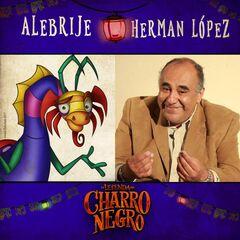 El Alebrije y Herman Lopez.