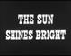The Sun Shines Bright - Presentacion