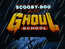Scooby-Doo and the Ghoul School Title