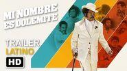 Mi Nombre Es Dolemite Trailer -3 Español Latino