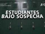 Estudiantes bajo sospecha