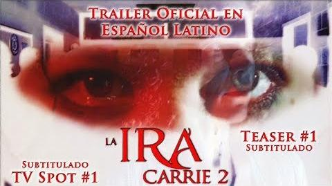 LA IRA- CARRIE 2 - Official Trailer -1 Español Latino (TV Spot -1 & Teaser-1)