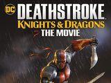 Deathstroke: Caballeros y dragones: La película