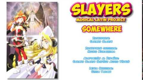 Carmen Olarte - Somewhere ~Slayers Try~ -Latin American Version-