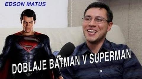Doblaje Batman v Superman Edson Matus-0
