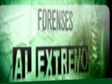 Forenses al extremo
