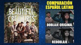 Hermosas Criaturas -2013- Doblaje Original y Redoblaje - Español Latino - Comparación y Muestra