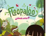 Floopaloo, ¿dónde estás?