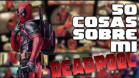 Deadpool 50 Cosas Sobre Mi Ft
