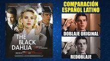 La Dalia Negra -2006- Comparación del Doblaje Latino Original y Redoblaje - Español Latino