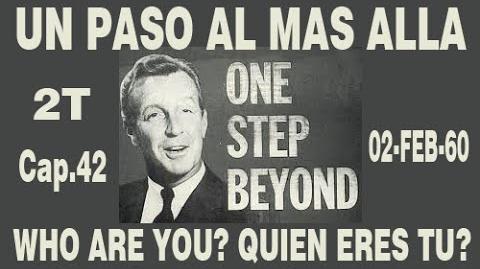 UN PASO AL MAS ALLA - WHO ARE YOU? - ESPAÑOL LATINO