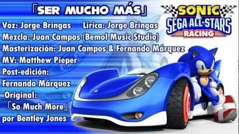 "「So Much More」- Tema Principal de ""Sonic & Sega All-Stars Racing"" - Fandub Latino Full Version"