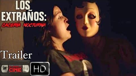 THE STRANGERS PREY AT NIGHT (Los Extraños- Cacería Nocturna) - Trailer Doblado Español Latino -DSYC