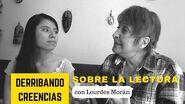 Derribando algunas creencias sobre LA LECTURA Conversación con Lourdes Morán