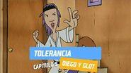Capítulo 9- Tolerancia - Diego y Glot - Temporada 2005
