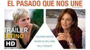 El Pasado Que Nos Une Trailer -1 Español Latino