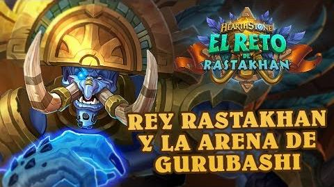 El Reto de Rastakhan El Rey Rastakhan y la Arena Gurubashi Hearthstone