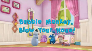 Bubble Monkey, Blow Your Nose!