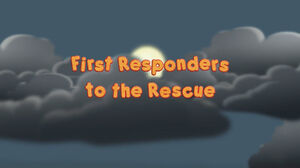 First responders to the rescue title