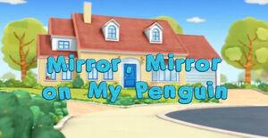 Mirror, Mirror on My Penguin