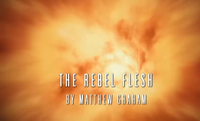 The Rebel Flesh (ouverture)