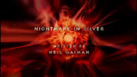 Nightmare in Silver (ouverture)