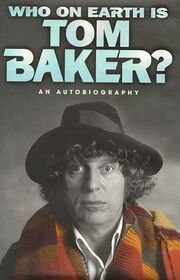 Who On Earth Is Tom Baker