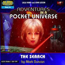 Adventures in a pocket universe the search